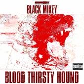 Blood Thirsty Hound von Black Mikey