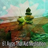 61 Auras That Aid Meditation von Lullabies for Deep Meditation