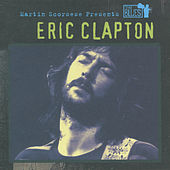 Martin Scorsese Presents The Blues: Eric Clapton von Eric Clapton