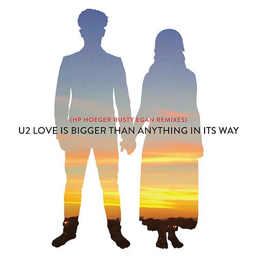 Love Is Bigger Than Anything In Its Way (HP. Hoeger Rusty Egan Remixes) by Paul Oakenfold