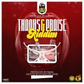 Thanks and Praise Riddim (Hosted by DJ Nature Won) by Various Artists