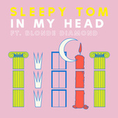 In My Head (feat. Youngblood) by Sleepy Tom