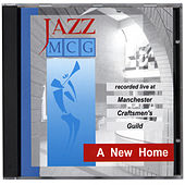 A New Home: Recorded Live at Manchester Craftsmen's Guild by Various Artists