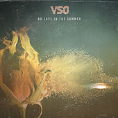 No Love in the Summer by Vso