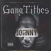 Gang Tithes by Johnny