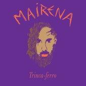 Trinca-Ferro by Los Mairena