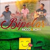 Bipolar by Ricco e Rony
