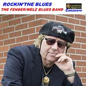 Rockin' the Blues by Fender Welz Blues Band