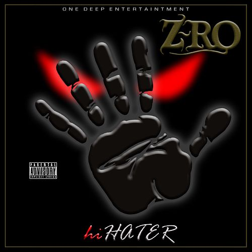 Hi Hater by Z-Ro