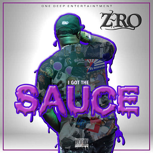 I Got the Sauce by Z-Ro