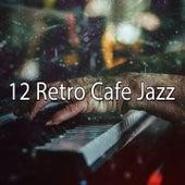 12 Retro Cafe Jazz by Bossa Cafe en Ibiza