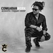 Work (Acoustic Reggae Version) by Conkarah