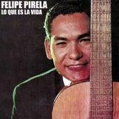 Lo Que Es La Vida by Felipe Pirela