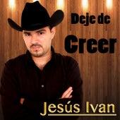 Dejé de Creer de Jesus Iván