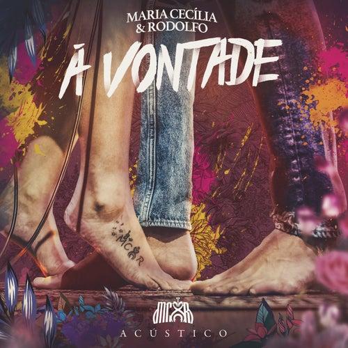 À Vontade (Acústico) by Maria Cecília & Rodolfo