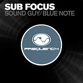 Soundguy/ Bluenote di Sub Focus
