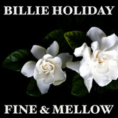 Fine & Mellow von Billie Holiday