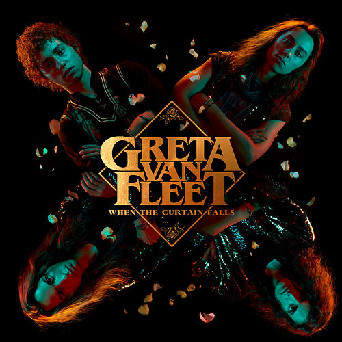 When The Curtain Falls by Greta Van Fleet