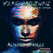 Altered Statezz Ep von Alice R Wonda Young Bad Twinz