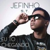 Eu To Chegando by Jefinho S.T.