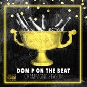 Champagne Season von Dom P on The Beat