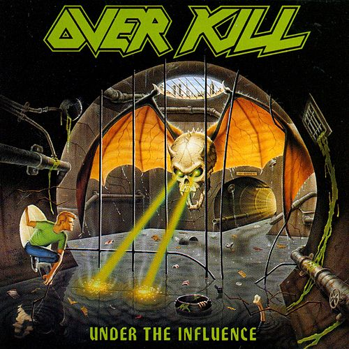 Under The Influence by Overkill