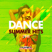 40 Dance Summer Hits 2018 - EP by Various Artists