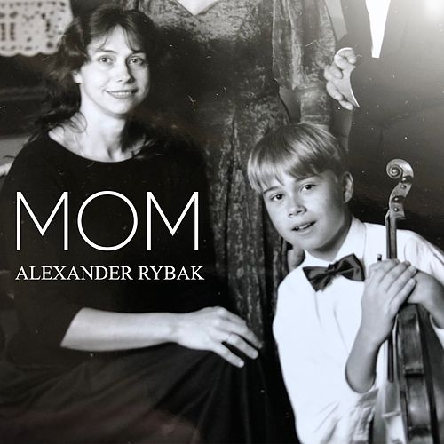 Mom by Alexander Rybak