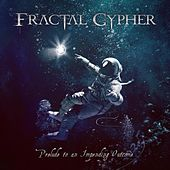 Prelude to an Impending Outcome by Fractal Cypher