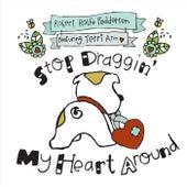 Stop Draggin' My Heart Around (feat. Terri Ann) de Robert Rolfe Feddersen