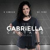 O Começo de Tudo by Gabriella Caetano