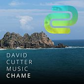 Chame by David Cutter Music