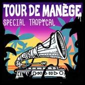 Tour de manège : Special Tropical de Various Artists