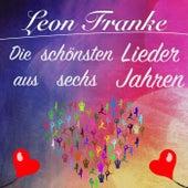 Die schönsten Lieder aus sechs Jahren de Leon Franke