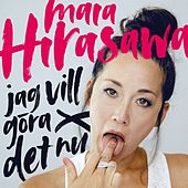 Jag vill göra det nu by Maia Hirasawa
