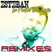 La Fiesta Del Amor: Remixes by Esteban