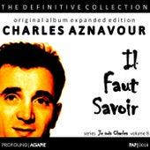 Je Suis Charles, Volume 8; (Il Faut Savoir) de Charles Aznavour