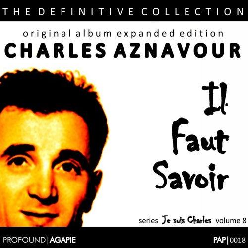 Je Suis Charles, Volume 8; (Il Faut Savoir) di Charles Aznavour