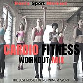 Cardio Fitness Workout Mix (The Best Music for Running & Sport) by Remix Sport Workout