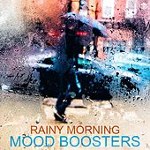 Rainy Morning Mood Boosters by Various Artists