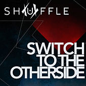 Switch to the Otherside de Shuffle
