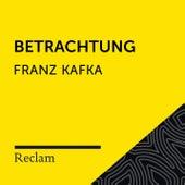 Kafka: Betrachtung (Reclam Hörbuch) von Reclam Hörbücher