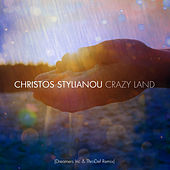 Crazy Land (Dreamers Inc & ThroDef Remix) by Christos Stylianou