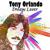 Dream Lover by Tony Orlando