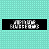 World Star Beats & Breaks by Various