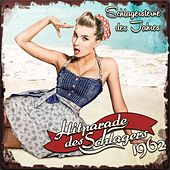 Hitparade des Schlagers 1962 (Schlagersterne des Jahres) by Various Artists