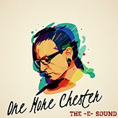 The E Sound - One More Chester de JunLIB