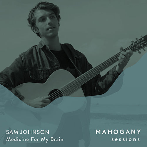 Medicine for My Brain (Mahogany Sessions) by Sam Johnson