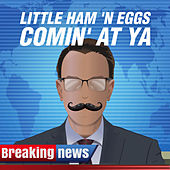Little Ham 'n Eggs Comin' at ya by Various Artists