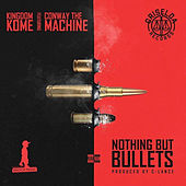 Nothing but Bullets by Kingdom Kome